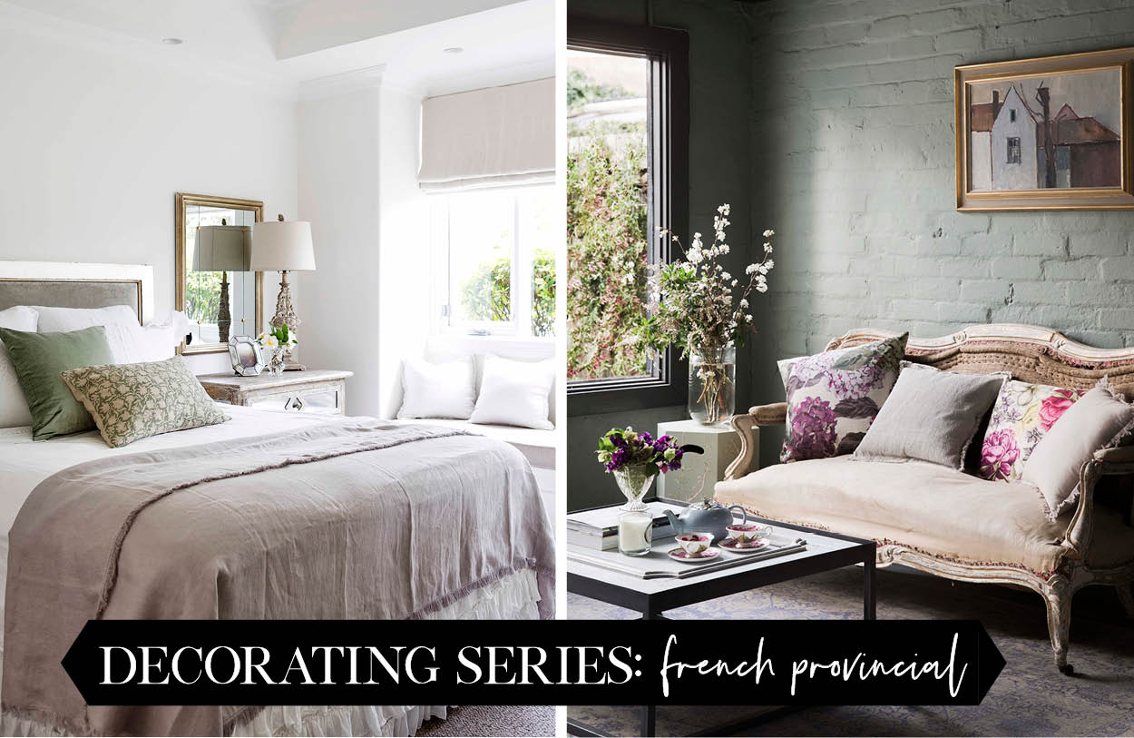 Decorating Masterclass Part 2: How To Get French Provincial Style | Home  Beautiful Magazine Australia